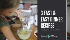 Three Fast and Easy Dinner Ideas
