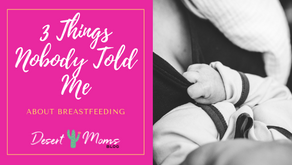 3 Things Nobody Told Me About Breastfeeding