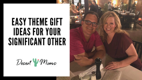 Easy Theme Gift Ideas for Your Significant Other
