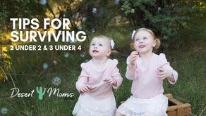 Tips for Surviving 2 Under 2...& 3 Under 4