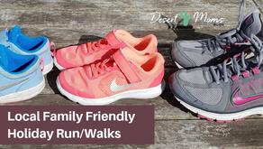 Local Family Friendly Holiday Run/Walks