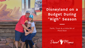 "Faith, Trust & a Little Bit of Pixie Dust: Disneyland on a Budget During ""High"" Season"