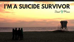 I'm a Suicide Survivor