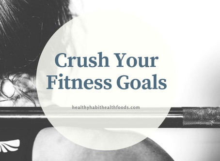 Crush Your Fitness Goals