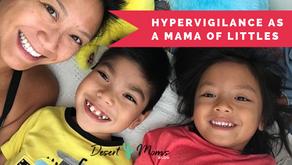 Hypervigilance as a Mama of Littles