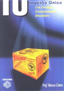 Imposto Único: Um poduto genuinamente brasileiro