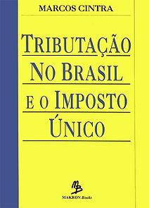 tributação no brasil e o imposto único
