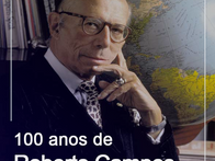 100 anos de Roberto Campos