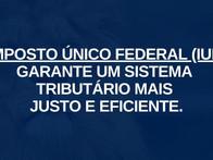 Imposto Único Federal (IUF) garante um sistema tributário mais justo e eficiente