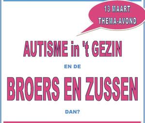 Thema-avond: Autisme in het gezin en de broers en zussen dan? 13 maart 2018