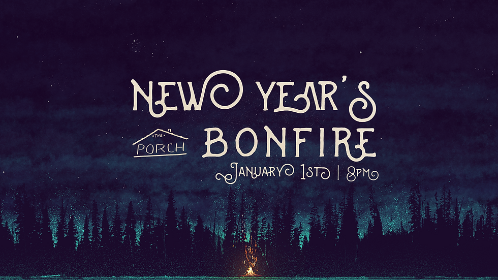 THE PORCH NEW YEARS BONFIRE.png