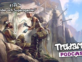 Avsnitt 149: Legender och Superagenter