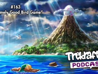 Avsnitt 163: Extremely Good Bird Game