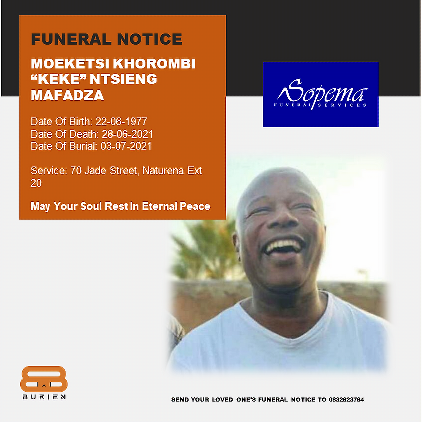 "Funeral Notice Of The Late Moeketsi Khorombi ""Keke"" Ntsieng Mafadza"