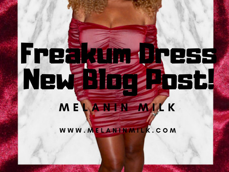 Freakum Dress!