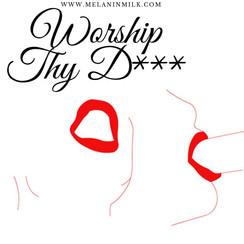 Worship Thy D***