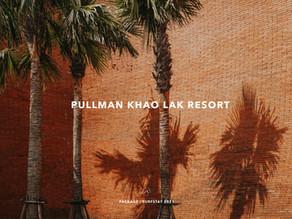 PULLMAN KHAOLAK RESORT แอบส่องโรงแรมใหม่ 2021