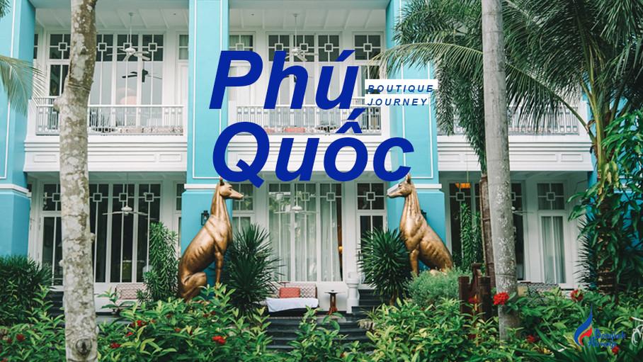 PHú QUOC / BOUTIQUE ISLAND