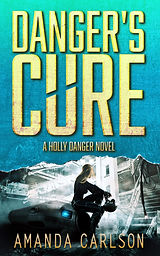 Danger's Cure by Amanda Carlson for web.