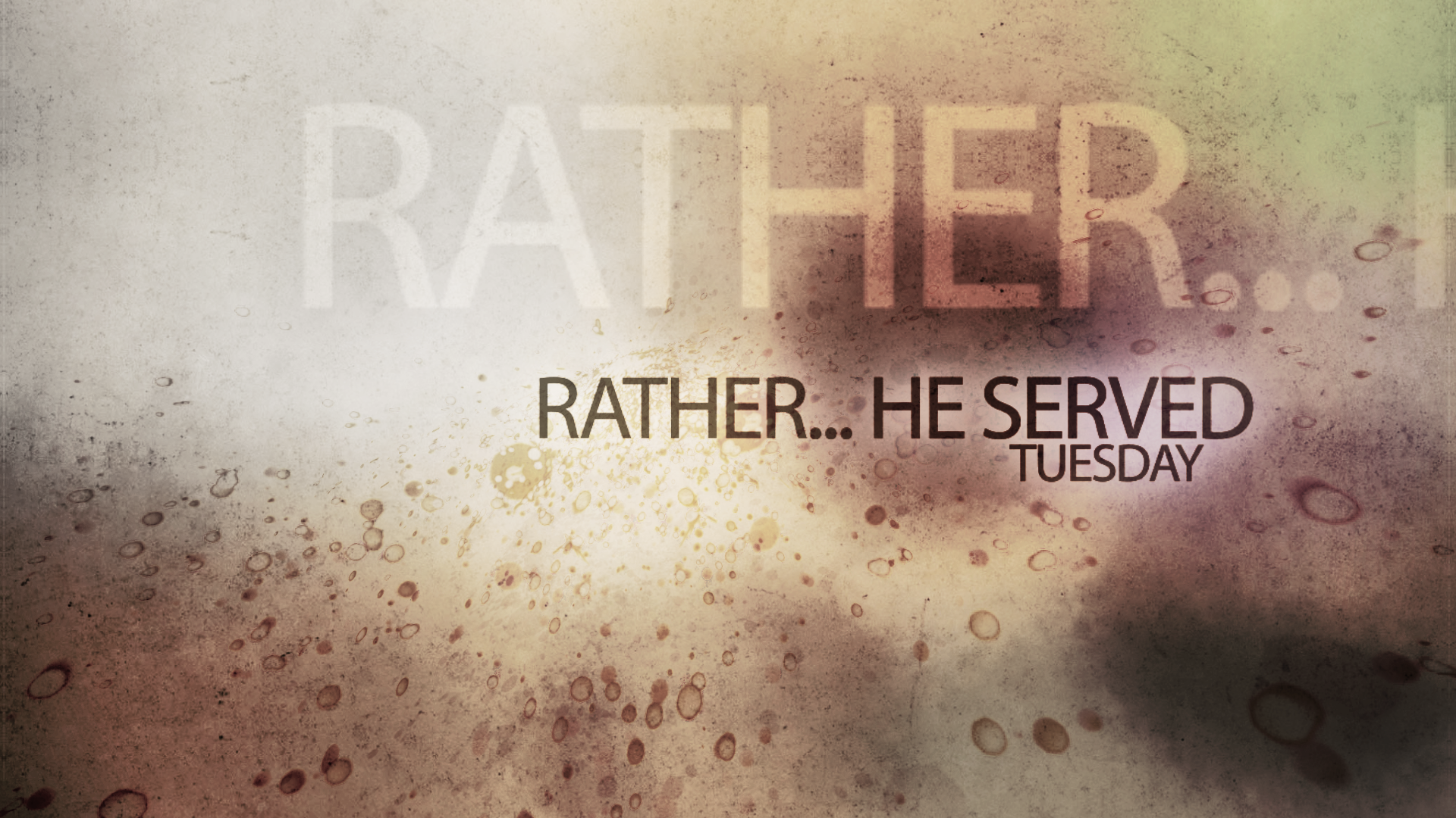 Rather... He served