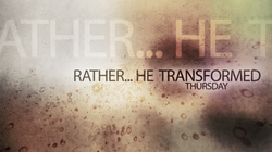 Rather... He transformed