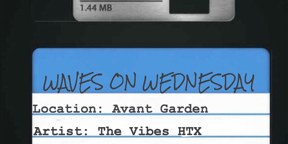 THE VIBES HTX   AVANT GARDEN