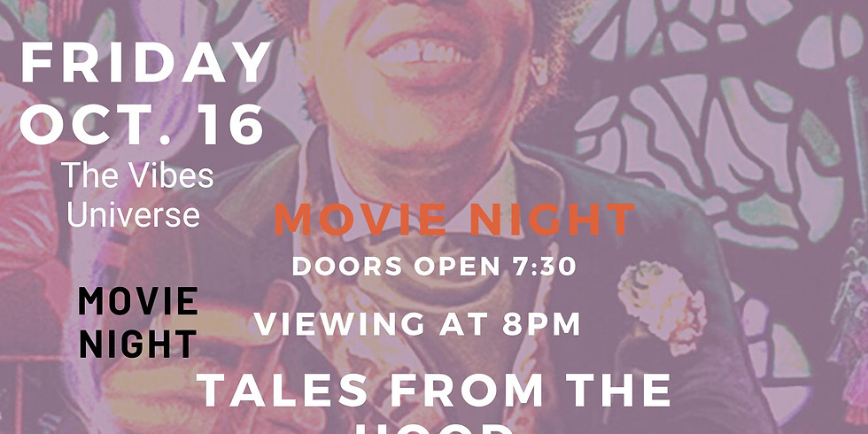 VIBES UNIVERSE | MOVIE NIGHT | TALES FROM THE HOOD | FRIDAY OCT 16