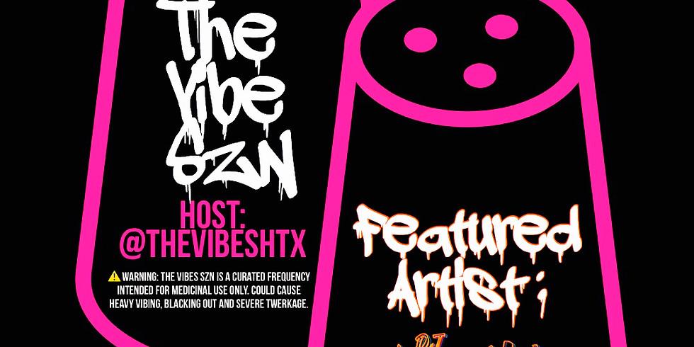 THE VIBES HTX | THE VIBE SZN VOL 8 FT DJ SHANTE