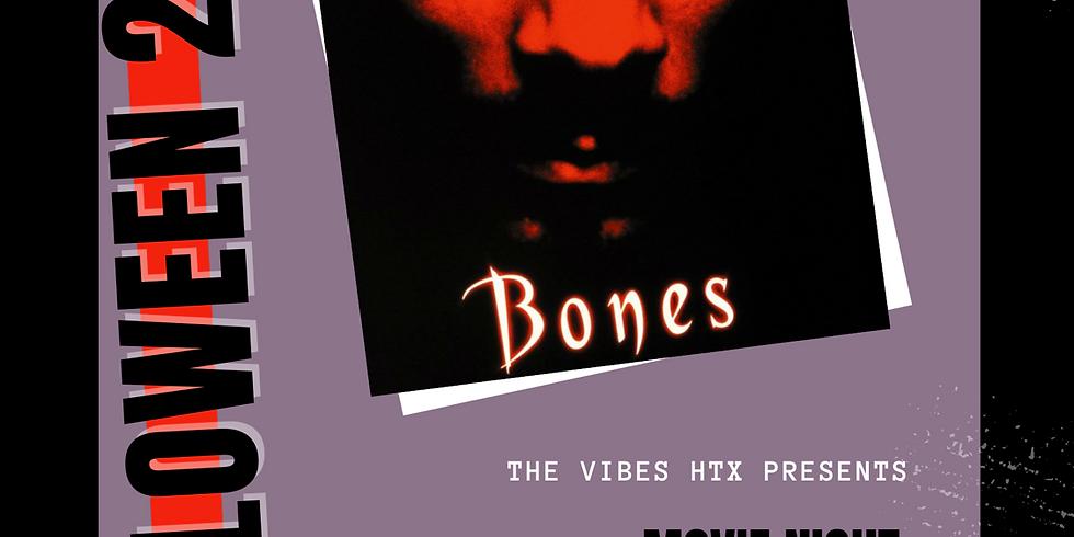 VIBES UNIVERSE   MOVIE NIGHT   BONES   SAT OCT 31