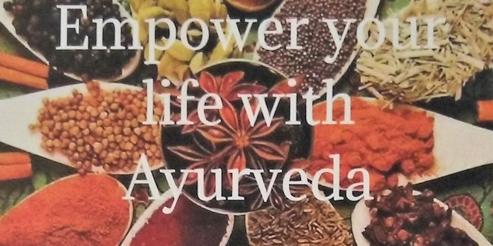 Empower Your Life with Ayurveda- Class #4