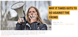 WHY IT TAKES GUTS TO GO AGAINST THE CROWD