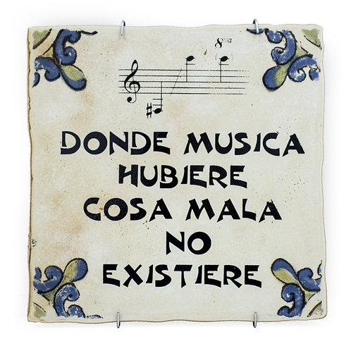 Azulejo Decorativo - Donde música hubiere cosa mala no existiere