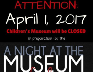 Children's Museum will be closed April 1, 2017