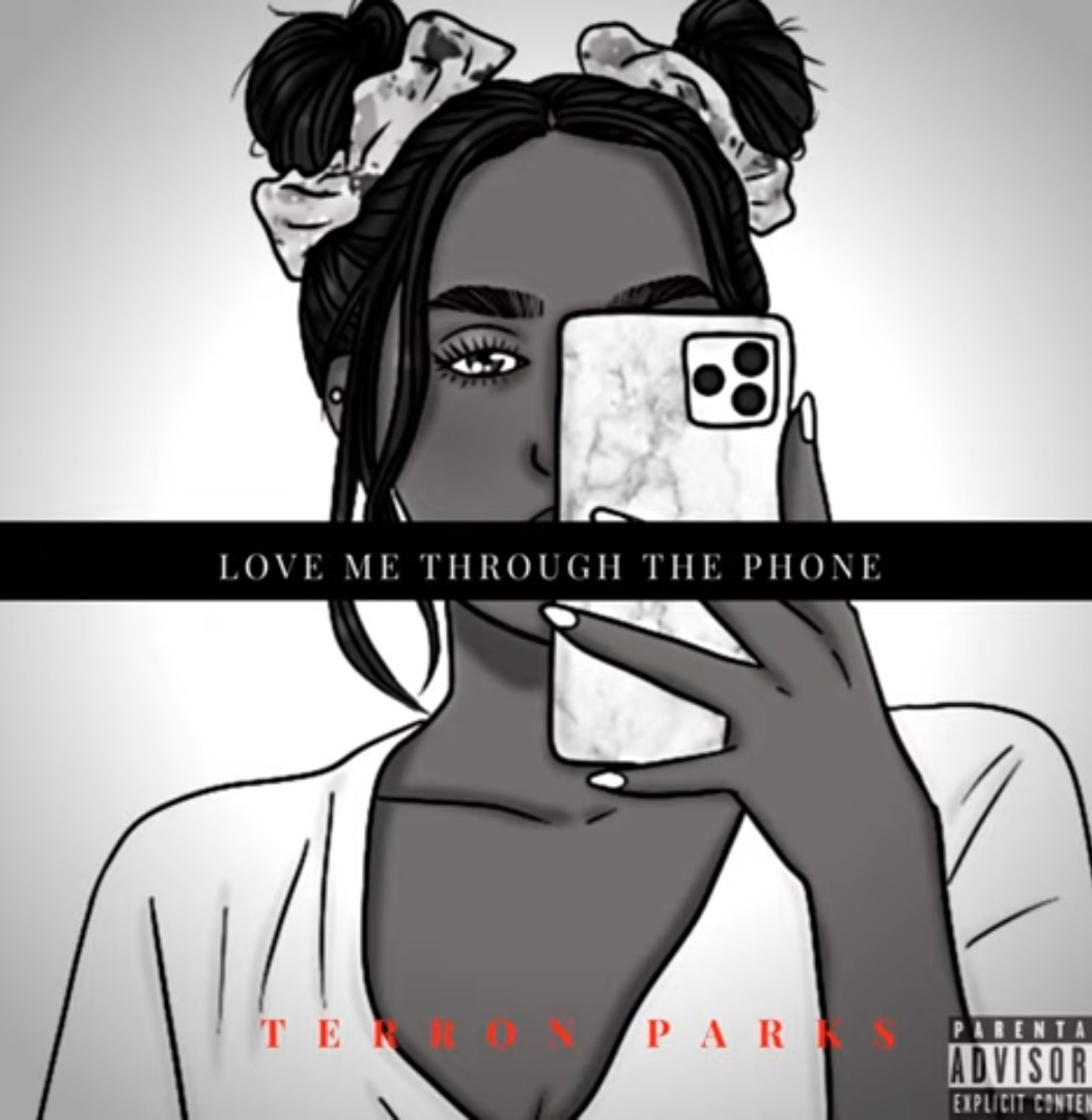 Terron Parks - Love me Through the Phone