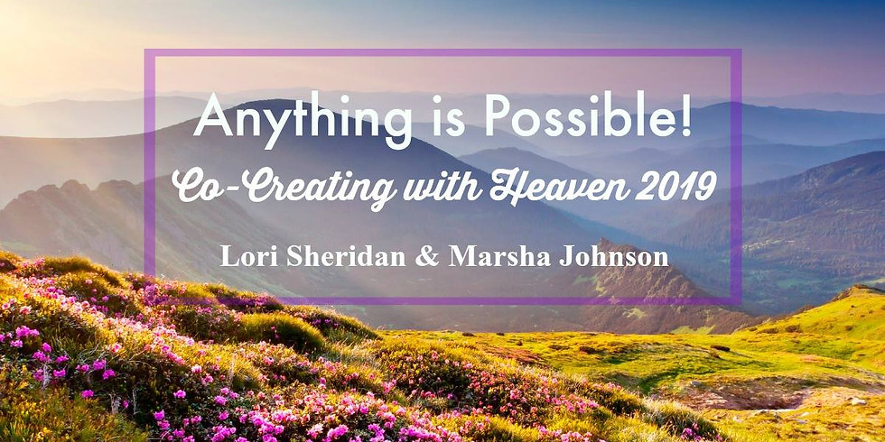 Anything is Possible! Co-Creating with Heaven with Lori Sheridan & Marsha Johnson