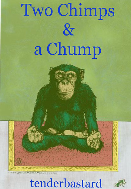 Two Chimps and a Chump