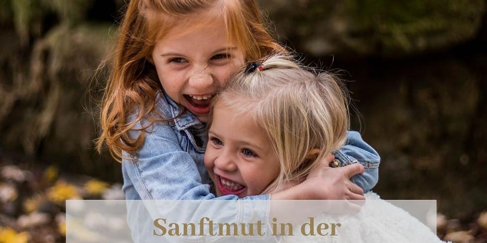 Sanftmut, Liebe und Achtsamkeit in der Familie leben