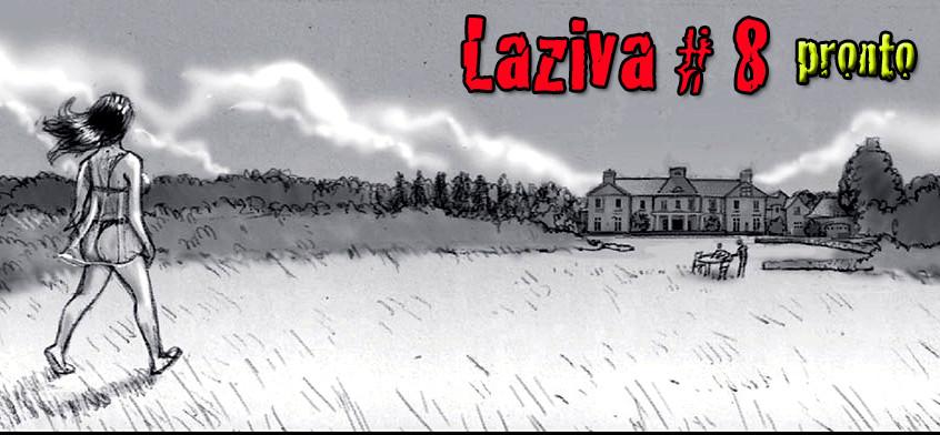 Laziva camina hacia una mansión. Laziva # 8. Pronto.