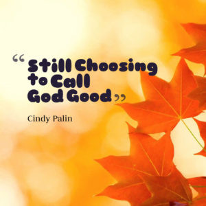 Still Choosing to Call God Good