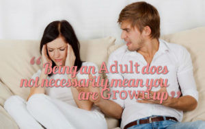 Even Adults Aren't Grown Ups