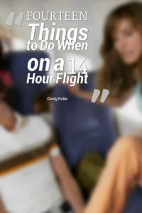 FOURTEEN Things to Do When on a 14 hr Flight