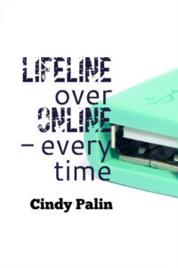LIFE LINE over ONLINE, every time.