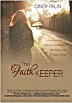 The Faith Keeper: A novel by Cindy Palin