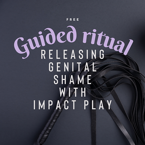 Impact Play for Releasing Genital Shame