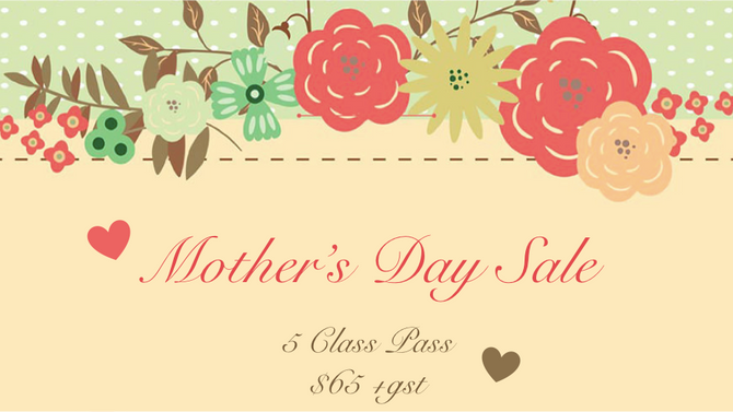 MOTHER'S DAY CLASS PASS SALE