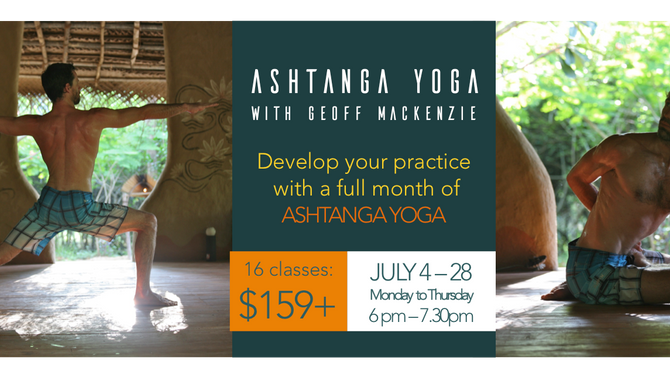 DEVELOP A DAILY ASHTANGA PRACTICE with Geoff Mackenzie