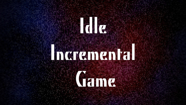 Idle Incremental game