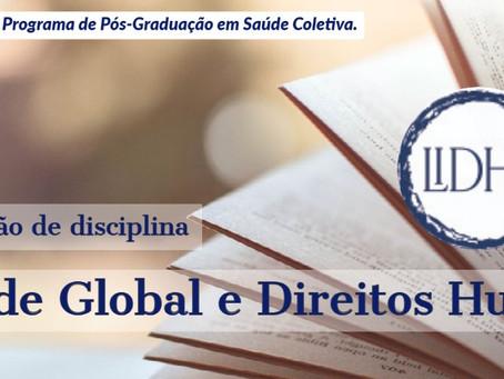 """Conclusão da disciplina """"Saúde Global e Direitos Humanos"""" do PPGSC/IESC/UFRJ"""