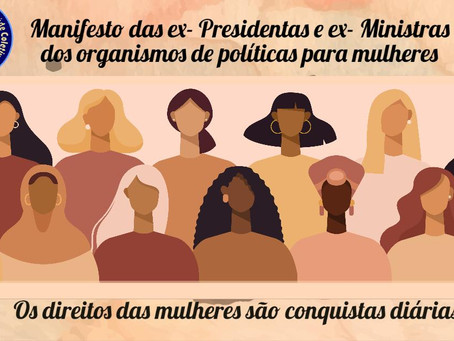Manifesto das ex-Presidentas e ex-Ministras dos organismos de políticas para mulheres