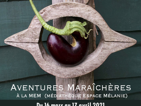 """Exposition """"Aventures maraîchères"""""""